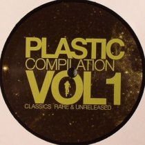 Various Artist - Plastic Compilation Vol.1 - Classics, Rare & Unreleased (Part 1 of 4)