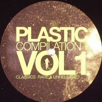 Various Artist - Plastic Compilation Vol.1 - Classics, Rare & Unreleased (Part 3 of 4)