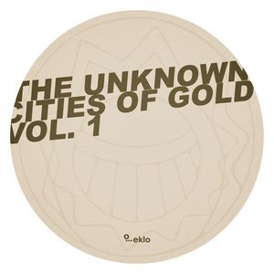 Various Artists ? The Unknown Cities Of Gold Vol.1